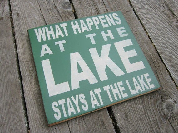 Wood Sign What Happens At The Lake Stays At The Lake ON SALE and Ready to Ship in Color Shown Only