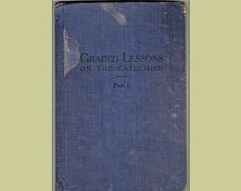 Graded Lessons on the Catechism   Antique Book 1916