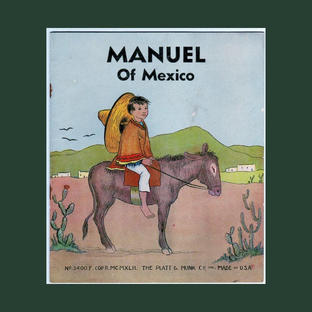 Vintage Children's Book Manuel of Mexico 3400 F 1936