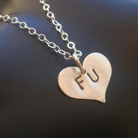 Hand Stamped Necklace, F You, FU, F Off, Silver Heart Necklace, Small Heart Charm, Sterling Jewelry, Metalwork, Sterling Silver