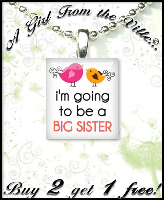 Going to be Big Sister