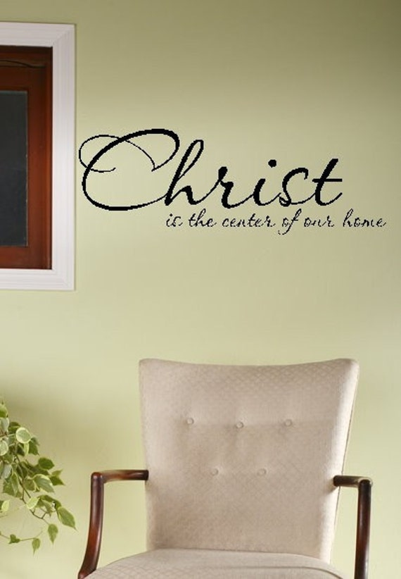 Christ is the center of our home  vinyl wall decal 7x21