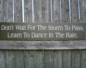 Primitive Wood Sign- Don't Wait For The Storm To Pass...Dance In The Rain