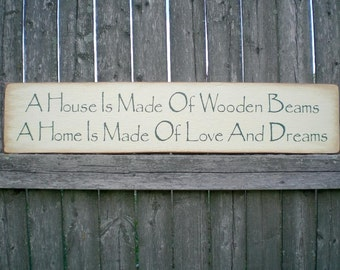 Reserved for winnann-Primitive Wood Sign- A House Is Made Of Wood And Beams, A Home Is Made....
