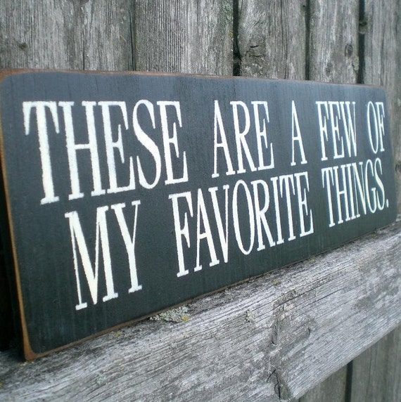 Primitive Wood Sign- These Are A Few Of My Favorite Things