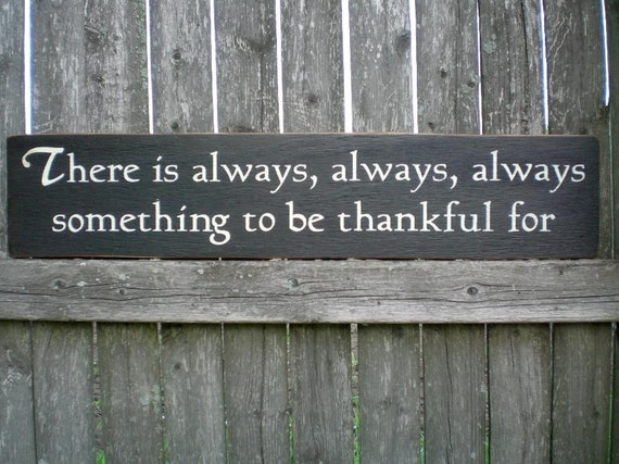 Primitive Wood Sign- There's Always Something To Be Thankful For