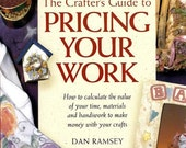 The Crafter's Guide to Pricing Your Work by Dan Ramsey Paperback