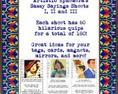 QS01-03 Sassy Sayings Sheets1, 2, and 3 - 180 Funny Quips - Printable PDF - I child-proofed my house, but they still get in...