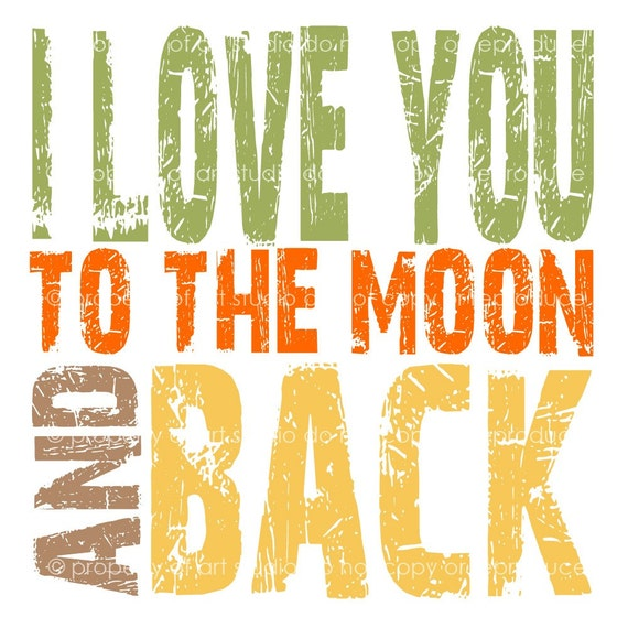 I Love You Quotes: Items Similar To I Love You To The Moon And Back Quote
