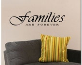 Families are forever  - Vinyl Wall Lettering Decor Decal