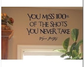 You miss 100 percent of the Shot you don't take - Vinyl Wall Lettering Words