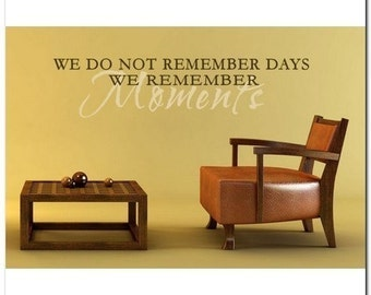 We do not remember days/ MOMENTS - Vinyl Wall Lettering Words Decor