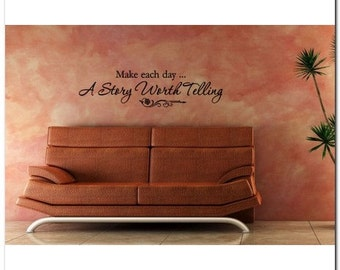 A STORY WORTH TELLING ... -Vinyl Wall Lettering Words Phrase