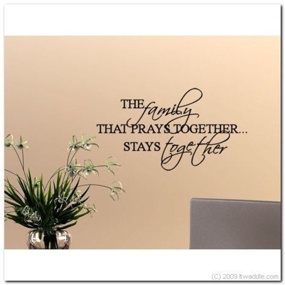 The Family that Prays Together  - Vinyl Wall Lettering Decor Decal