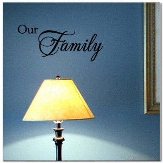 Our Family  - Vinyl Wall Lettering Decor Decal