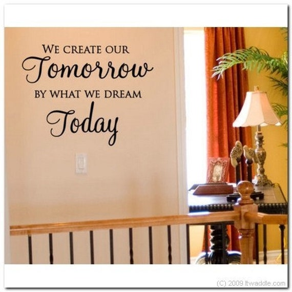 We create our TOMORROW - Vinyl Wall Lettering Words Decor