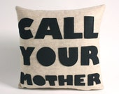 CALL YOUR MOTHER - oatmeal and black- 16 inch recycled felt applique pillow