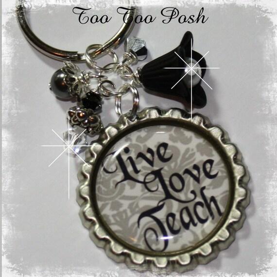 LIVE LOVE TEACH  Bottle Cap Key Chain