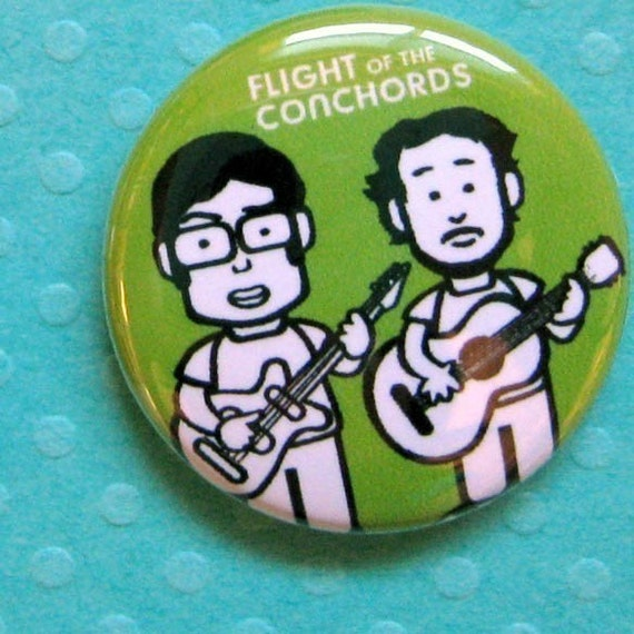 Flight of the Conchords - 1 pin/magnet - various colours