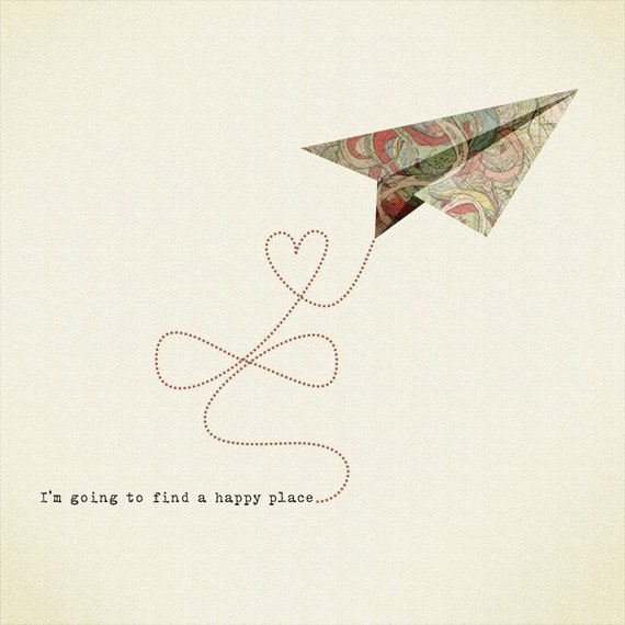 I am going to find a happy place Print 8 x 11.5