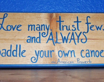 "Handmade Patriotic Wall Art, Inspirational American Proverb on Recycled Wood - ""Love many, trust few, and ALWAYS paddle your own canoe"""