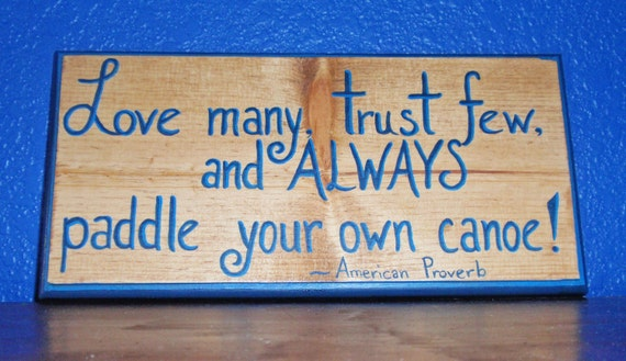 "Handmade Patriotic Wall Art - An American Proverb on Recycled Wood - ""Love many, trust few, and ALWAYS paddle your own canoe"""