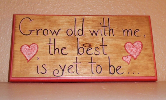 "Romantic Wall Art - Hand painted on Recycled Wood - ""Grow old with me the best is yet to be..."" in Red and Pink"