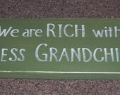 Country wood sign - We are RICH with priceless grandchildren - grandparent gift