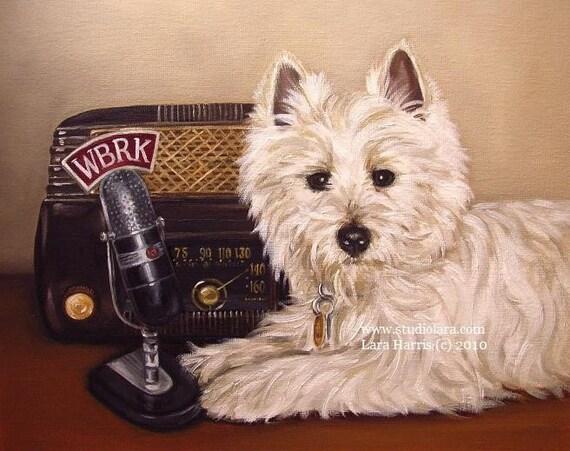 8x10 WBRK Westie Radio....West Highland Terrier Fine Art Giclee Print by LARA from Award Winning Original Painting