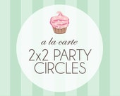 Printable 2x2 Party Circles