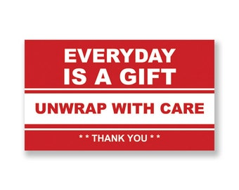 Set of 50 - EVERYDAY is a Gift, Unwrap With Care - Original Design - 3.5 x 2 inches - Sticker Labels