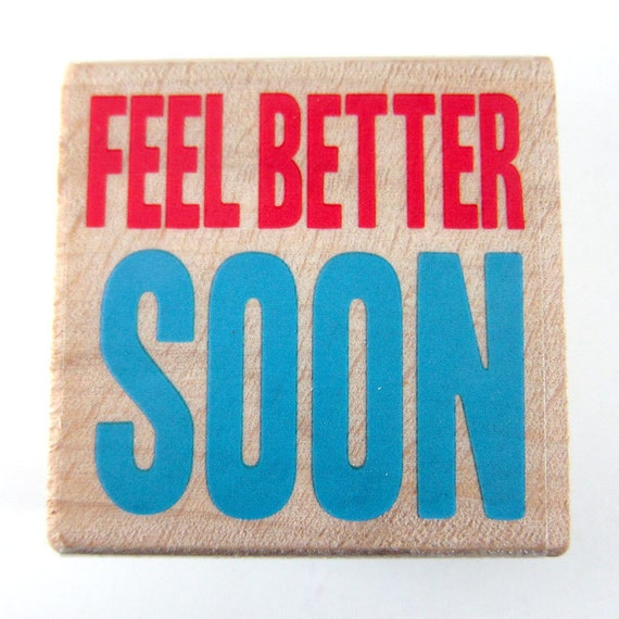 Feel Better Soon - rubber stamp