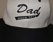 Dad since 2014 or Daddy- Custom Embroidered Baseball Hat