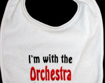 I'm with the Orchestra- Embroidered Baby Bib