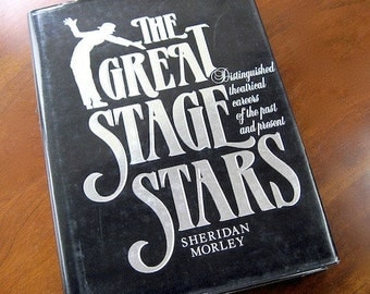 Great Stage Stars Past & Present Sheridan Morley, 1986 Theater Biographies. Biographical Dictionary. British. American. Australian. History.