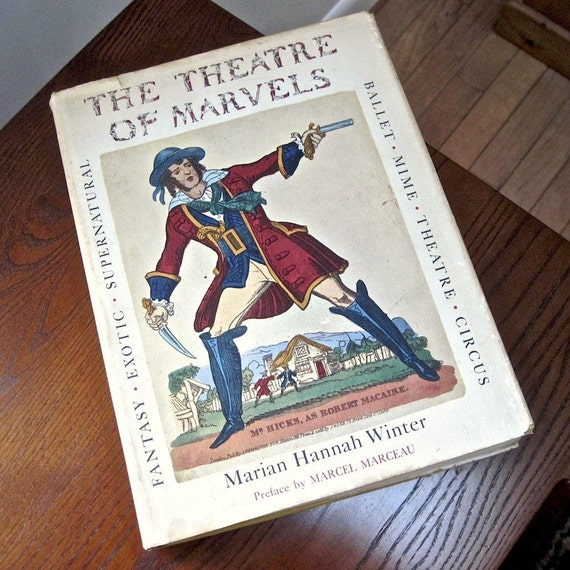RESERVED FOR KATHLEEN Theatre of Marvels, Marian Hannah Winter, Preface by Marcel Marceau, 1964 Illustrated history