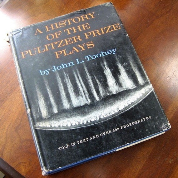 American Theater History of Pulitzer Prize Plays John Toohey 1967