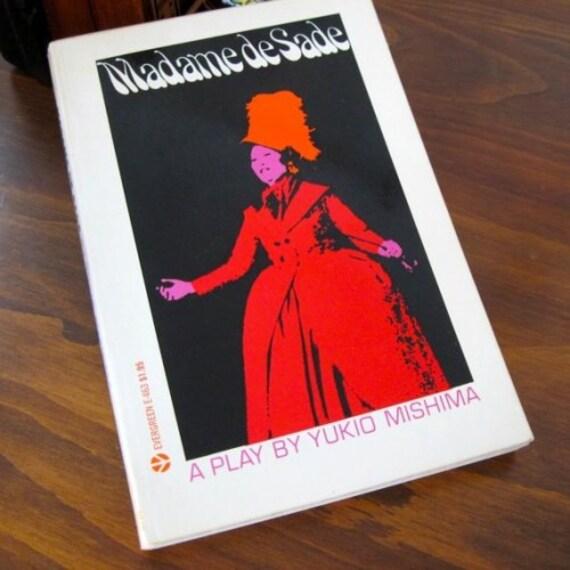 "Madame de Sade a play by Yukio Mishima  1967 trans.  Donald Keene   ""deSade through women's eyes"""