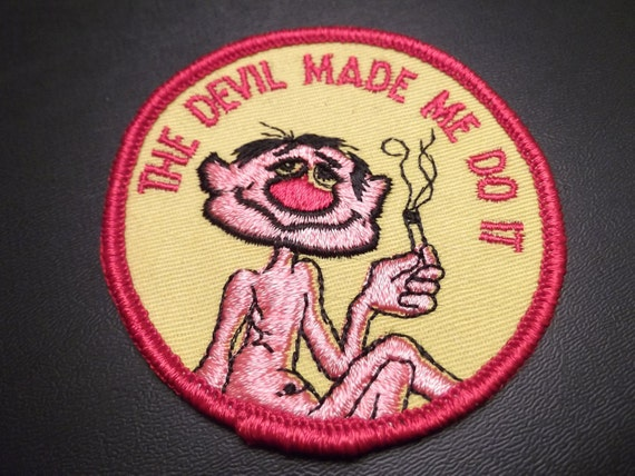 Vintage 70s The Devil Made Me Do It Patch smoking marijuana weed