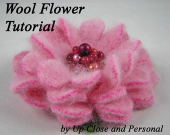 Felted Wool Flower Tutorial - DIY Project - How to Pattern - PDF eBook - Beginner to Experienced - Last Minute Gift - Download