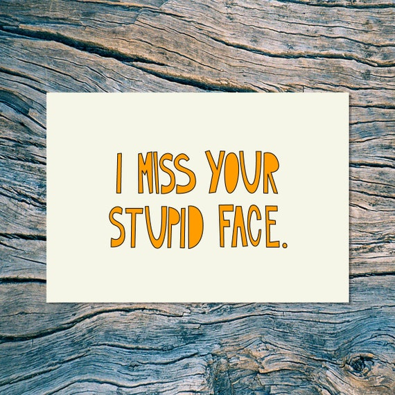 I miss your stupid face - folded note card with envelope (orange)