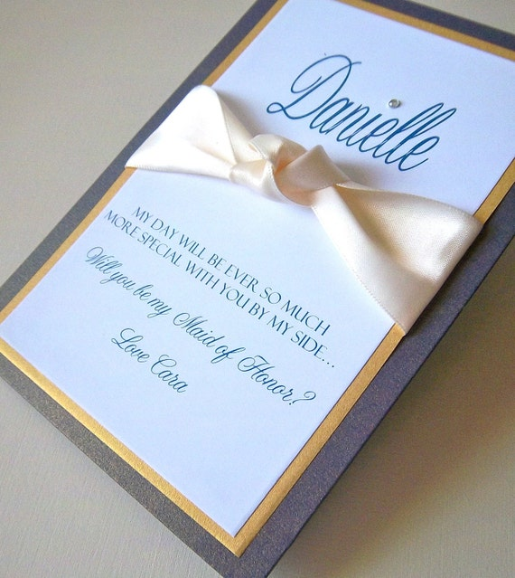 Formally Speaking, Will you be my Bridesmaid...(Ribbons&Bows)