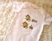 Monkey See Monkey Do Baby Bodysuit (sizes newborn to 24 months)