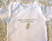 Bring Me a Bottle of Your Finest White Baby Bodysuit (sizes newborn to 24 months)