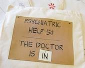 Psychiatric Help 5 Cents tote bag