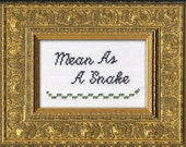 Finished Subversive Cross Stitch - Mean As A Snake