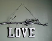 SALE...Natural Twig Love Wall Sign.Silver painted natural elements.Steampunk, nursery, industrial,bedroom.Customize with any word