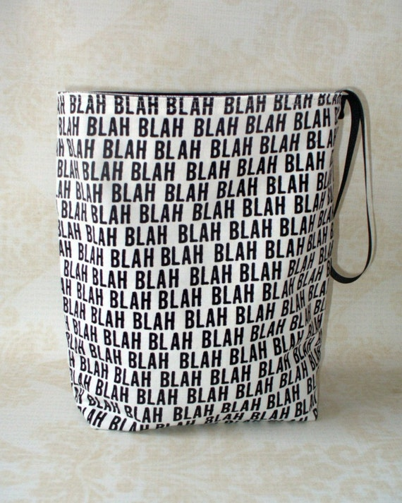 Blah Blah Blah, Eco Friendly Trashbag, ReUsable, Hand Made