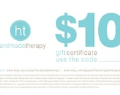 Ten Dollar Gift Certificate Redeemable at Handmade Therapy
