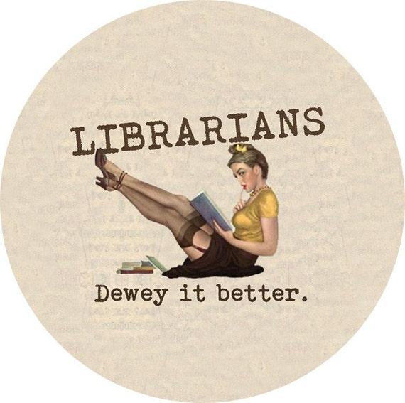 librarians dewey it better (2.25-in magnet pinback button badge keychain bottle opener pocket mirror)